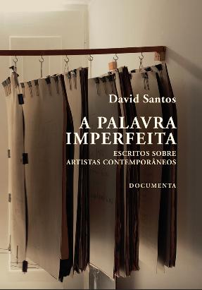 Fernando J. Ribeiro_David Santos_A Palavra Imperfeita_2018